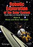 Robotic Exploration of the Solar System: Part 3: Wows and Woes, 1997-2003 (Springer Praxis Books)