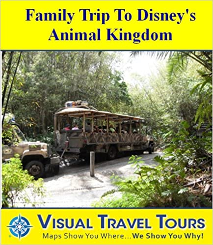 E book télécharger pdf DISNEY ANIMAL KINGDOM - FAMILY TOUR - A Self-guided Walking Tour - includes insider tips and photos - explore on your own schedule - Like having a friend ... you around! (Visual Travel Tours Book 160)