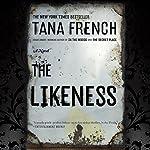 The Likeness: A Novel   Tana French