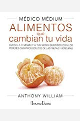 Médico Médium: Alimentos que cambian tu vida (Spanish Edition) Kindle Edition