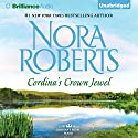 Cordina's Crown Jewel: Cordina's Royal Family, Book 4 Audiobook by Nora Roberts Narrated by Susan Ericksen
