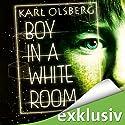 Boy in a white room Hörbuch von Karl Olsberg Gesprochen von: Björn Beermann