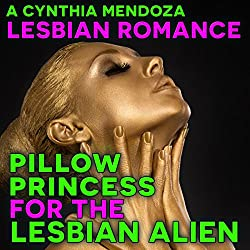 Pillow Princess for the Lesbian Alien