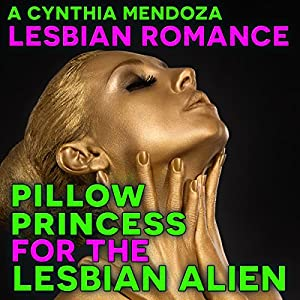 Pillow Princess for the Lesbian Alien Audiobook