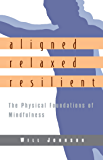 Aligned, Relaxed, Resilient: The Physical Foundations of Mindfulness