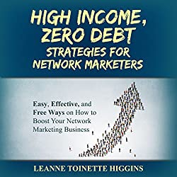 High Income, Zero Debt Strategies for Network Marketers