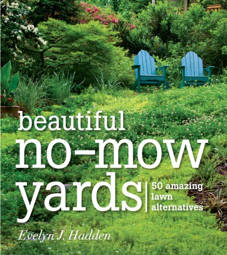 Cheap  Beautiful No-Mow Yards: 50 Amazing Lawn Alternatives