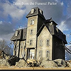 Tales from the Funeral Parlor