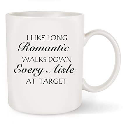 I Like Long Romantic Walks At Target Funny Coffee Mug Tea Cup