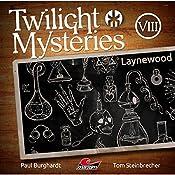 Laynewood (Twilight Mysteries - Die neuen Folgen 8)   Paul Burghardt, Tom Steinbrecher, Erik Albrodt