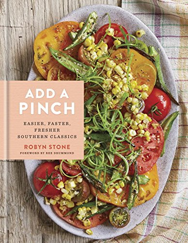 Add a Pinch: Easier, Faster, Fresher Southern Classics (Cast Iron Skillet Weeknight compare prices)