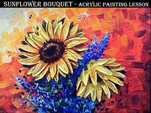 (Sunflower bouquet - Acrylic Painting Lesson )