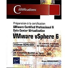 VMware vSphere 6  Préparation à la certification VMware Certifie
