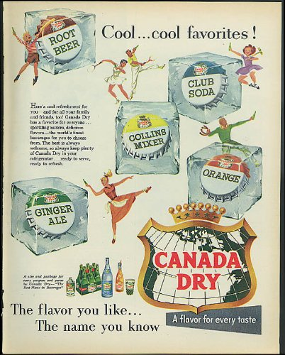 Cool favorites! Canada Dry Ginger Ale Root Beer Club Soda Collins Mixer ad 1955