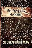 The Peppermill Murders, Steven Hartman, 1491231955