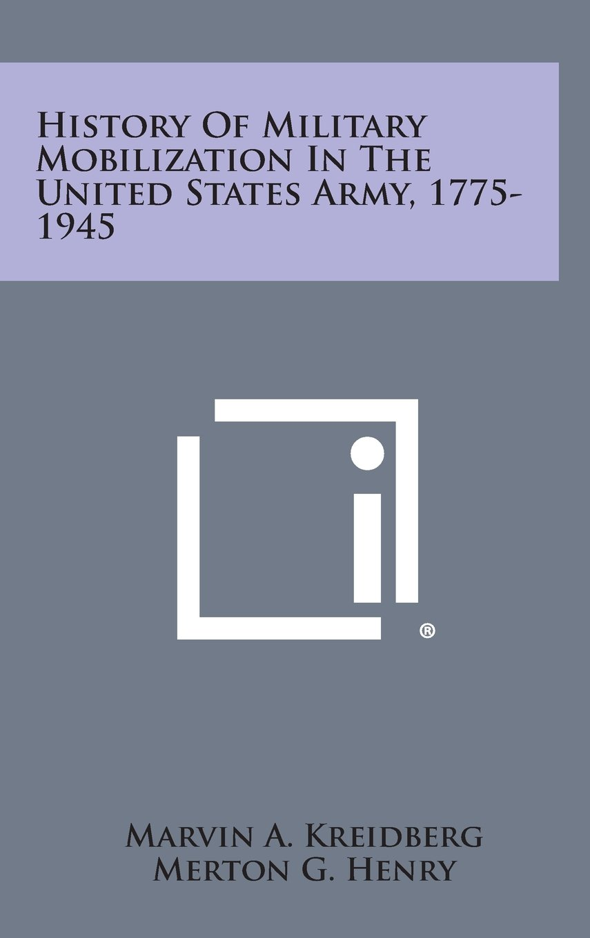 Download History of Military Mobilization in the United States Army, 1775-1945 pdf