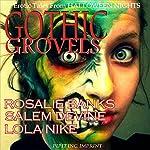 Gothic Grovels: Erotic Tales from Halloween Nights | Rosalie Banks,Salem Devine,Lola Nike