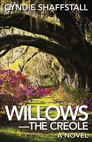 Book: Willows - The Creole (The Delegate Book 3) by Cyndie Shaffstall