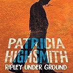 Ripley Under Ground: A Virago Modern Classic | Patricia Highsmith
