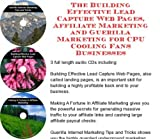 The Guerilla Marketing, Building Effective Lead Capture Web Pages, Affiliate Marketing for CPU Cooling Fans Businesses