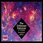 The Unknown Universe | Stuart Clarke
