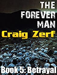 The Forever Man 5 - Post Apocalyptic Dystopian Fantasy: Book 5: Betrayal (English Edition)