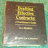 Drafting Effective Contracts : A Practitioner's Guide, Feldman, Robert A., 0132975904
