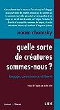 Quelle sorte de créatures sommes-nous?: Langage, connaissance et liberté