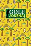 Golf Journal: Blank Golf Yardage Books, Golf Record Sheet, Golf Course Notes, Golf Yardage Book Paper, Cute Australia Cover (Golf Journals) (Volume 95)