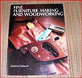 Fine Furniture-Making and Woodworking, Geoffrey Endacott, 0806976101