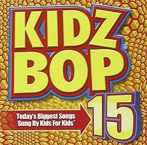 Kidz Bop, Vol. 15 by Razor & Tie : KIDZ BOP Kids: Amazon