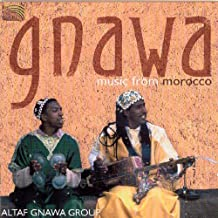 Gnawa Music From Morocco by Altaf Gnawa Group (2005-05-03)