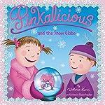 Pinkalicious and the Snow Globe | Victoria Kann