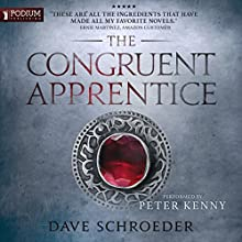 The Congruent Apprentice: The Congruent Mage, Book 1 Audiobook by Dave Schroeder Narrated by Peter Kenny
