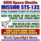 img - for 2010 Space Shuttle Mission STS-132 - The Complete Story of the Last Planned Flight of Atlantis OV-104, May 2010, Comprehensive High-Quality Video, Images, Flight Documentation, ISS (Six Disc Set) book / textbook / text book