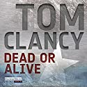 Dead or Alive [German Edition] Audiobook by Tom Clancy Narrated by Frank Arnold