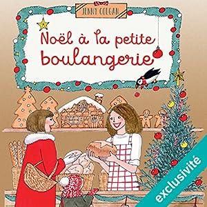 Noël à la petite boulangerie (La petite boulangerie 3) | Livre audio