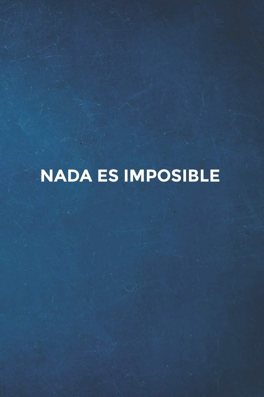 Nada es imposible: Un diario personal, agenda diaria ...