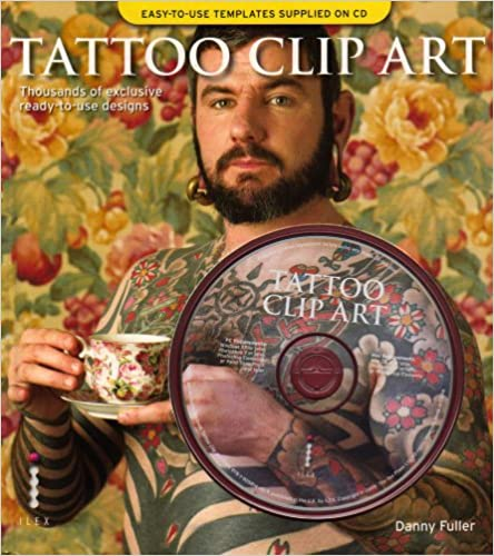 Tattoo Clip Art: Thousands of Exclusive Ready-To-Use Designs (Book and CD Rom)