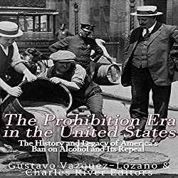 The Prohibition Era in the United States