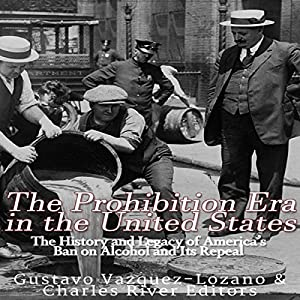 The Prohibition Era in the United States Audiobook