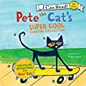 Pete the Cat's Super Cool Reading Collection Audiobook by James Dean Narrated by Teddy Walsh, Lewis Grosso