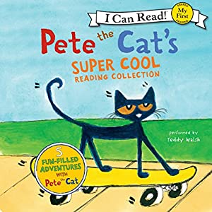 Pete the Cat's Super Cool Reading Collection Audiobook