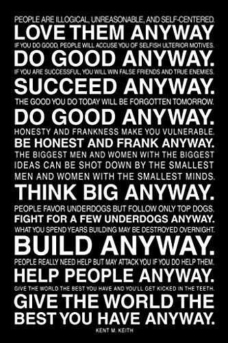 Kent Keith Paradoxical Commandments Anyway Black Motivational Mural Giant Poster 36x54 inch ()
