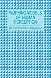 Working Models of Human Perception 9780122380501