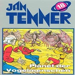 Planet der Vogelmenschen (Jan Tenner Classics 18) Hörspiel