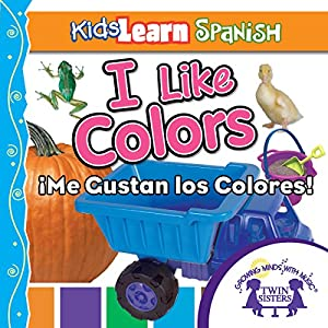 Kids Learn Spanish: I Like Colors (Colors) Audiobook
