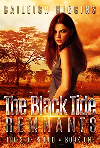 The Black Tide: Remnants (Tides of Blood - Dystopian Thriller Book 1) by [Higgins, Baileigh]