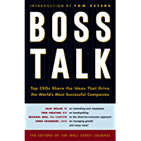 Boss Talk: Top CEOs Share the Ideas That Drive the World's Most Successful Companies (English Edition)