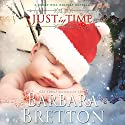 Just in Time: A Rocky Hill Romance, Book 3 Audiobook by Barbara Bretton Narrated by Maria Hostage